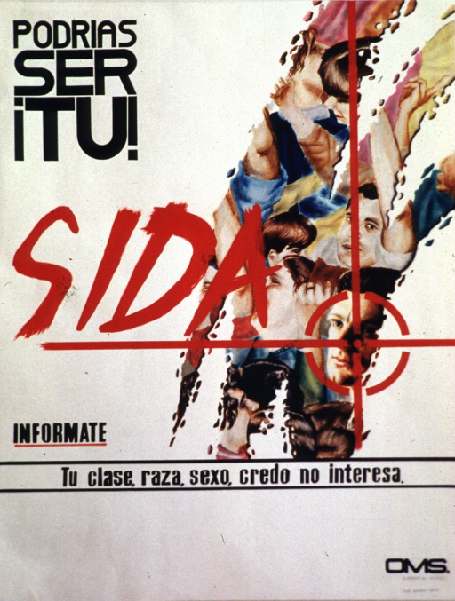 <p>English translation of the title: It can happen to you! AIDS.  There is a collage of people's faces, forearms, and profiles.  One particular face is in a scope target.  The &quot;a&quot; from Sida is superimposed into the collage. The word  &quot;informate&quot; (inform yourself!) is underlined.   &quot;Tu clase, raza, sexo, credo no interesa&quot; (your class, race, sex, religion don't matter) is highlighted by two black lines.  Beneath the OMS logo is: call us at 412020.</p>