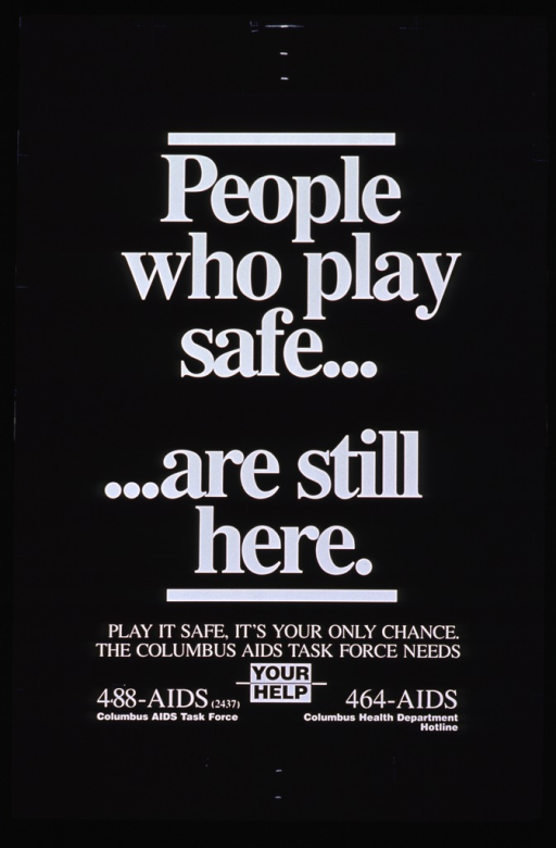 <p>Black poster with white lettering.  Poster is text only, with title as dominant image.  Caption appears below title, along with phone numbers for the Task Force and the Columbus Health Department Hotline.</p>