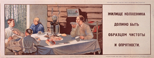 <p>Predominantly tan or discolored white poster with brown lettering.  All lettering in Cyrillic script.  Series statement in upper right corner.  Series urges &quot;clean living&quot; and is directed to people in the northern regions of the Soviet Union.  Visual image is an illustration of a family gathered around the dining table.  The table is clean and neatly set and the room appears clean and uncluttered.  Title on right side of poster stresses that the home on the collective farm should be a model of cleanliness and tidiness.  Publisher information at bottom of poster.</p>