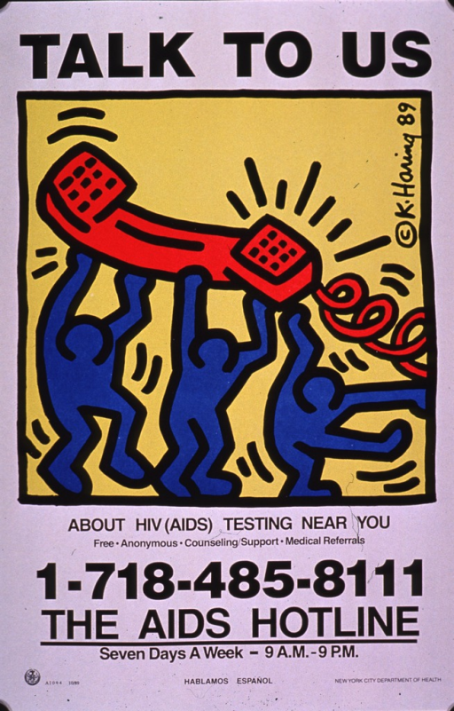 <p>White poster with black lettering, illustrated with a color artwork by Keith Haring dated 1989.  Three featureless blue figures hold aloft an oversized red telephone.  All of this is set on a yellow background.  At the bottom of the poster is an AIDS hotline number, along with its days and hours of operation.</p>