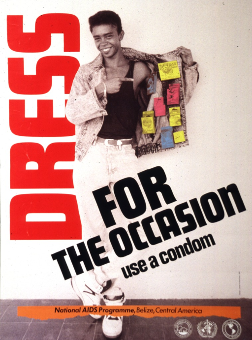 <p>A smiling man is holding one side of his jacket open.  Attached to the jacket's lining is a variety of brands of packaged condoms.  On the left side of the poster, reading from bottom to top, is the word dress.  Running diagonally on the lower half of the poster is: for the occasion use a condom.  On the lower right corner are three logos.  Above the logos is written National AIDS Programme, Belize, Central America.</p>