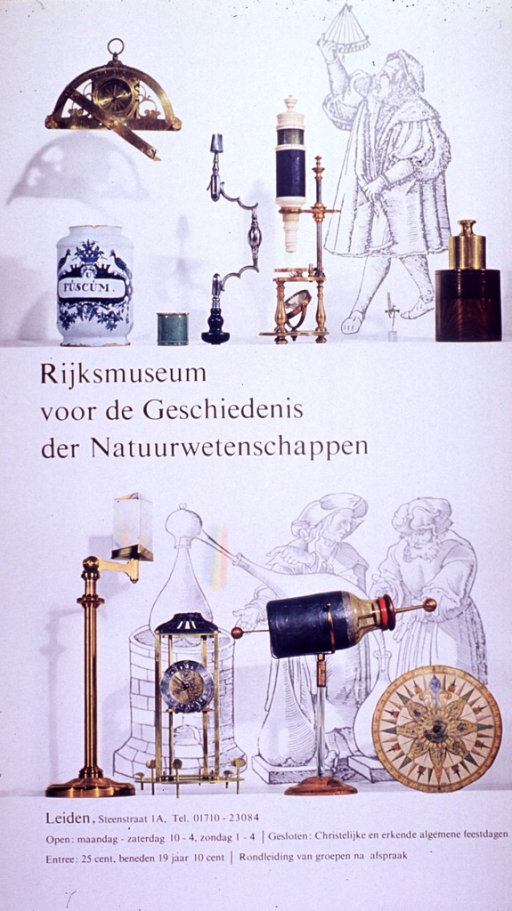 <p>Predominantly white poster with black lettering.  Visual images are color photo reproductions of various scientific instruments, interspersed with illustrations of people in historical dress (ca. 16th century?).  Title near center of poster.  Additional text at bottom of poster lists museum's address, hours, and admission price.</p>