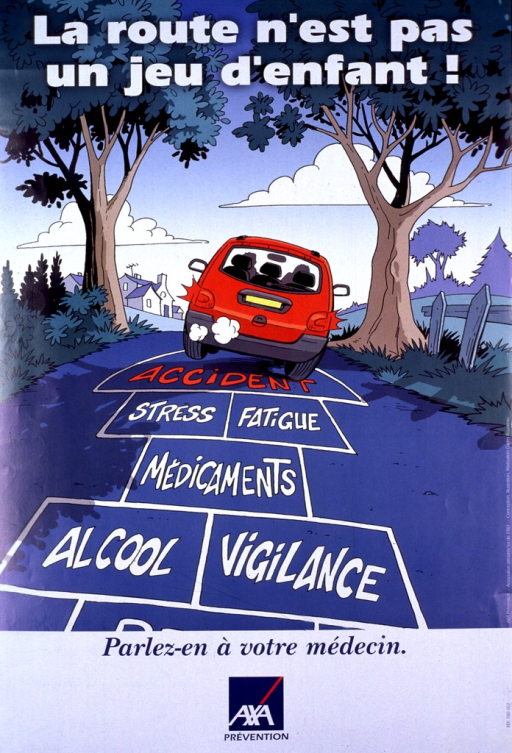 <p>Multicolor poster.  Title at top of poster.  Visual image is an illustration of a car going down a street.  A hopscotch grid is on the pavement below the car.  Visible squares are labeled alcohol, vigilance, medication, stress, fatigue, accident.  Caption below illustration urges reader to talk with a doctor.</p>