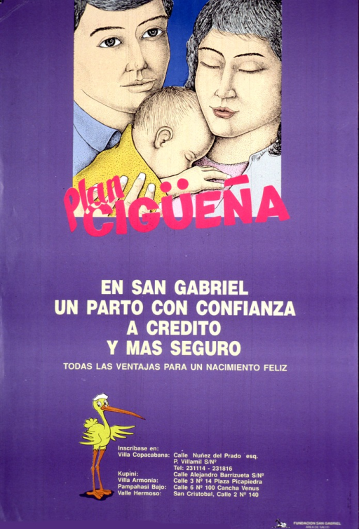 <p>Predominantly purple poster with pink and yellow lettering.  Illustration of a three-member family at top of poster.  Title and caption below illustration.  Caption indicates that San Gabriel will contribute to a safe and secure birth.  An illustration of a cartoon-style stork and locations near bottom of poster.  Publisher information in lower right corner.</p>