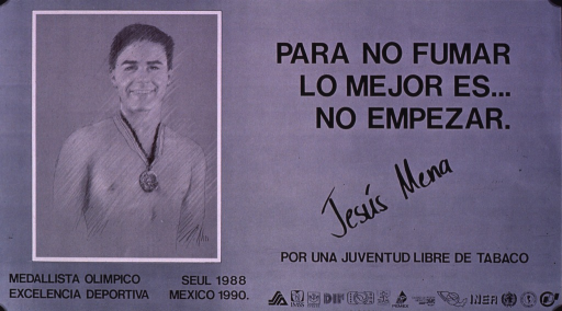 <p>Predominantly gray poster with black lettering.  Title and note on right side of poster.  Note addresses a tobacco-free youth.  Visual image is an illustration of Jesus Mena, a bronze medalist in platform diving in the 1988 Olympics.  He wears his medal around his neck and his signature is under the title phrase.  Caption below illustration.  Publisher information and several logos in lower right corner.</p>