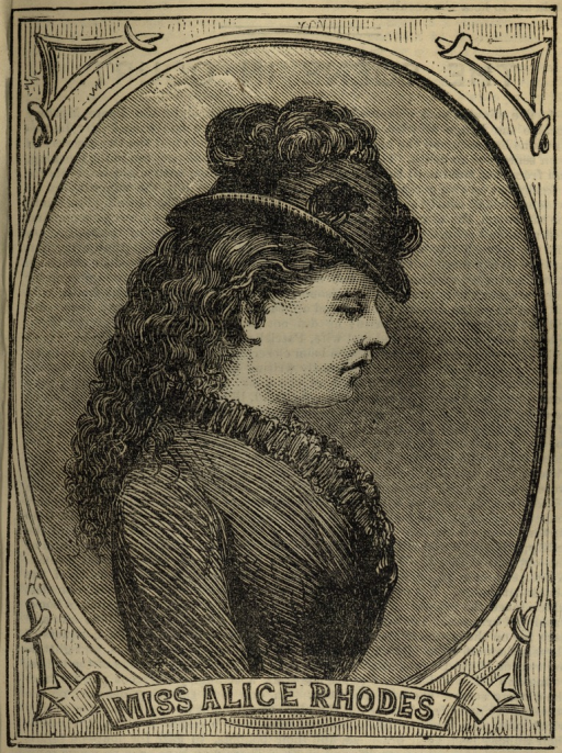 <p>Image of an engraved portrait of Miss Alice Rhodes, showing her right profile and upper torso, wearing a hat and dress.</p>
