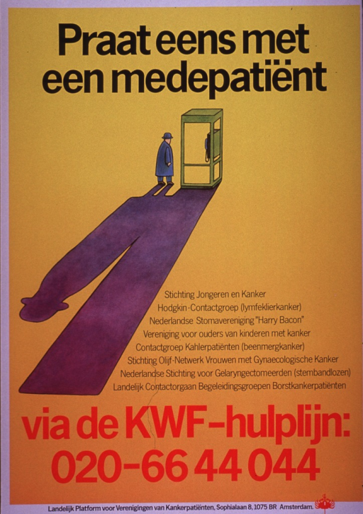 <p>Predominantly yellow poster with black and red lettering.  Title at top of poster.  Visual image is an illustration of a man walking into a phone booth.  The man and the booth cast a very long shadow.  Additional text on poster lists eight cancer support or advocacy groups in the Netherlands.  Caption below illustration announces the KWF helpline.  KWF is a reference to Koningin Wilhelmina Fonds, a charity involved with cancer prevention and care.  Publisher information at bottom of poster.</p>