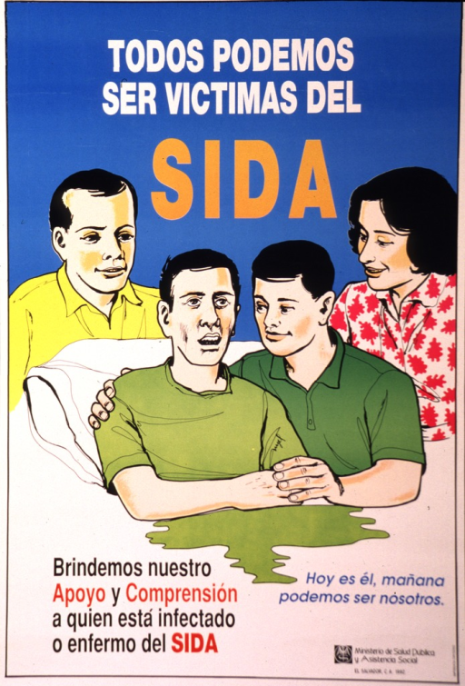 <p>English translation of the title: We are all potential victims of AIDS : we offer our support and understanding to those who are infected with AIDS.  Additional text translates: Today it is him, tomorrow it can be us.  Image depicts a man and woman standing behind the head of a bed.  Another man, who appears ill, is in the bed.  A third man, sitting on the bed, has an arm around the man in bed while touching his hand.  The color of the sick man's  t-shirt forms a spill-like image where a blanket might be.</p>