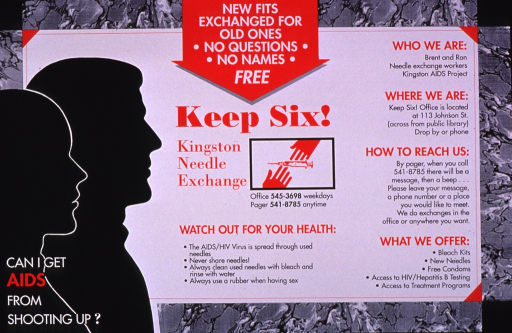 <p>Predominantly white poster with multicolor lettering.  Offer of needle exchange at top of poster.  Title below offer.  Visual images are silhouettes of a man and a woman, and an illustration of a syringe being passed between two hands.  Additional text on poster encourages steps to prevent AIDS and lists the Keep Six program services and contacts.  Note in lower left corner.</p>