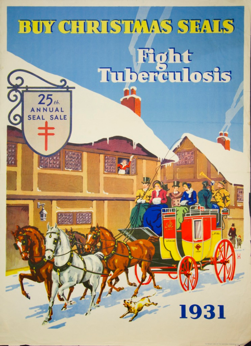 <p>Multicolor poster with yellow, white, blue, and black lettering.  The illustration is of a horse-drawn coach driving down a snow-covered street past buildings.  From one of the windows, a woman leans from an open window and waves at the coach, and a small dog chases the horses.  On one of the buildings is a sign reading: &quot;25th Annual Seal Sale.&quot;  On the same sign is the anti-TB emblem of the Christian double-barred cross (i.e. the Cross of Lorraine).  In the lower right corner: &quot;1931.&quot;</p>