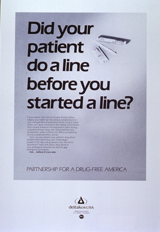 <p>White and gray poster with black lettering.  Title at top left of poster.  Visual image is a reproduction of a b&amp;w photo of a razor blade, a line of cocaine, and a rolled-up dollar bill.  Caption appears below title.  Logo for Deltakos USA at bottom of poster.</p>