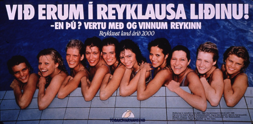 <p>Multicolor poster.  Title at top of poster addresses being on the smoke-free team.  Additional text below title appears to ask about the viewer and encourage working toward a smoke-free Iceland by 2000.  Visual image is a color photo reproduction featuring ten young women in a swimming pool; they are lined up and resting their arms on the deck.  Caption in lower right corner identifies the women as participants in a 1986 beauty contest and lists their names.  Publisher information at bottom of poster.</p>