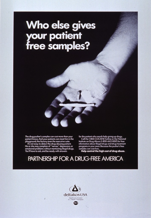 <p>Predominently black poster with white lettering.  Title at top left of poster.  Visual image is a reproduction of a b&amp;w photo of an outstretched hand holding a marijuana cigarette, a packet of white powder, and another drug.  Caption appears below photo.  Logo for Deltakos USA at bottom of poster.</p>