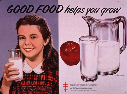 <p>Multicolor poster with black lettering.  Title at top of poster.  Visual images are illustrations.  Left side of poster shows a girl drinking a glass of milk; right side features a grouping of an apple, a full glass of milk, and a half-full pitcher of milk.  Caption and publisher information at bottom of poster.</p>