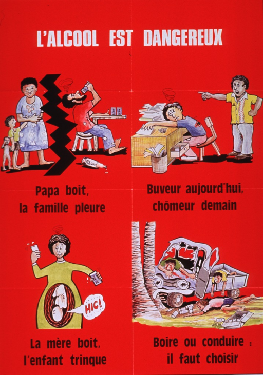 <p>Red poster with white and black lettering.  Title at top of poster.  Visual image is a four-panel series of illustrations depicting some of the harmful consequences of drinking alcohol.  Panel in upper left shows a rift between a sad mother and children and the drinking father.  Panel in upper right shows an employee resting his head on his desk amid many papers, while his boss appears to tell the employee to leave.  Panel in lower left shows a pregnant woman drinking.  A cutaway of her abdomen shows her fetus hiccupping.  Panel in lower right shows a car smashed into a tree, with one occupant thrown to the ground and two others clearly injured.  Publisher and sponsor information at bottom of poster.</p>