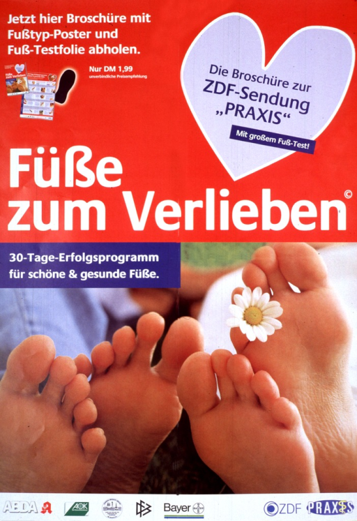 <p>Multicolor poster with white and blue lettering.  Top of poster features an announcement and picture of a foot health brochure available for 1,99 DM in left corner, note in a heart shape in right corner.  Title at center of poster.  Lower portion of poster features a reproduction of a color photo showing the soles of two pairs of feet.  There is a daisy between toes on a foot at the right side of the poster.  Several sponsor logos at bottom of poster.</p>