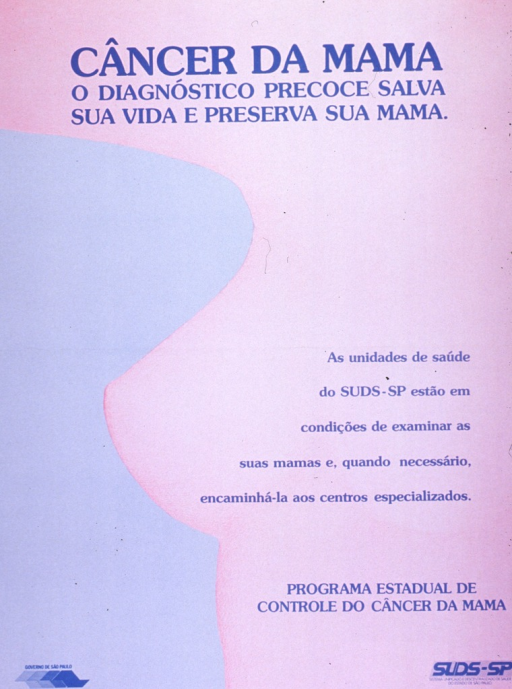 <p>Blue and pink poster with blue lettering.  Title at top of poster.  Curvaceous delineation of the blue and pink portions of the poster is suggestive of a breast seen in profile.  Caption near center of poster on right side indicates that the SUDS-SP can provide breast exams and when necessary, make referrals to specialized centers.  Publisher information at bottom of poster.</p>