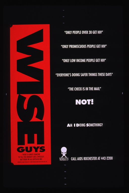 <p>Predominantly red and black poster.  Poster is almost all text.  Title on left edge.  Right side lists myths about AIDS and sexual behavior.  Note text below myths; initial letter of each word in note is highlighted to emphasize AIDS.  Publisher logo and phone number for AIDS Rochester at bottom of poster.</p>