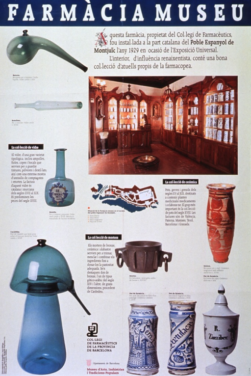 <p>Cream poster with white and black lettering, publicizing museum.  Title appears at top of poster on teal backgound.  Poster features 10 color photographs of artifacts, including the cabinetry from a Spanish pharmacy, bottles, a mortar, and ceramic containers.  There is also a small map.  Logos for sponsors appear near bottom of poster.</p>