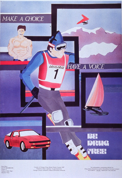 <p>White poster with black and white lettering.  Central visual image is a reproduction of a hand drawing.  The drawing features several different scenes set apart by black boxes.  Scenes emphasize an active lifestyle, including bodybuilding, hang gliding, downhill skiing, a boat, and a sports car.  Title is interspersed among the scenes.  Text at bottom of poster provides phone number for information about drug abuse services, lists sponsors, and identifies Scott Benbrook--an eleventh grade student at Trabuco Hills High in Mission Viejo--as the first place winner of the poster contest.</p>