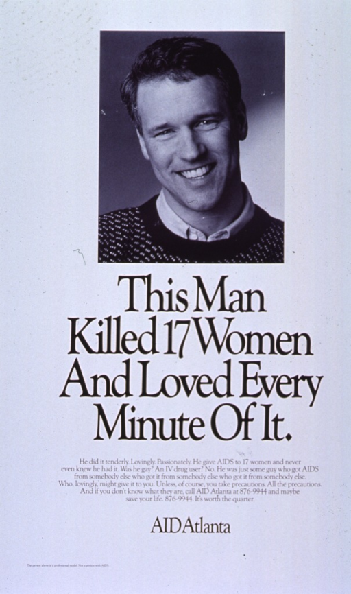 <p>White poster with black lettering.  Visual image, a b&amp;w photo reproduction, in upper portion of poster.  Photo shows a smiling man.  Title below photo.  Caption below title stresses transmission of AIDS through multiple sexual partners and the need to take precautions.  Provides phone number for more information.  Publisher information below caption.</p>