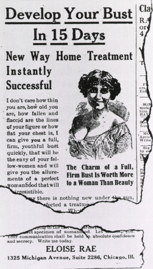 <p>Advertisement showing the head and shoulders of a woman wearing an off-the-shoulder, low-cut dress, under which is the caption: The charm of a full, firm bust is worth more to a woman than beauty.</p>