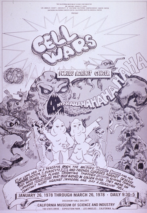 <p>Black and white poster.  Sponsor information at top of poster.  Title below sponsor information.  Visual image is an illustration of several monstrous figures threatening two cartoon-characters and their alien-esque protectors.  The illustration appears to be intended both as a metaphor for the disease process and a parody of the motion picture Star wars.  Caption below illustration.  Exhibit dates and location at bottom of poster.</p>