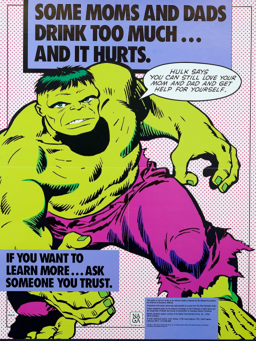 <p>Multicolor poster with black lettering.  Title at top of poster.  Visual image is an illustration of the Marvel Comics character Hulk in mid-stride.  Hulk speaks the caption.  Note on left side of poster near bottom.  Publisher and sponsor information at bottom of poster.</p>