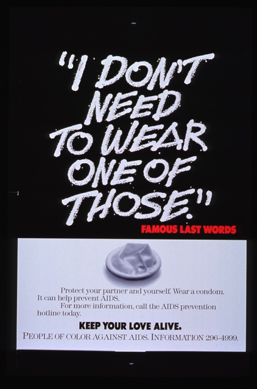 <p>Black and white poster with multicolor lettering.  Title in upper portion of poster.  Visual image is a reproduction of a b&amp;w photo of a new condom.  Caption below photo.  Note below caption.  Publisher information at bottom of poster.</p>