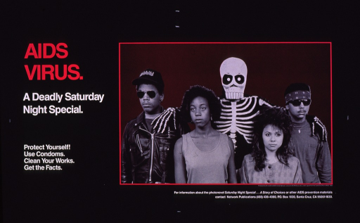 <p>Predominantly black poster with white and fuchsia lettering.  Title in upper left corner.  Caption below.  Visual image is a b&amp;w photo reproduction featuring four teens; someone in a skeletal &quot;death&quot; costume stands in their midst.  Additional text advertises a photonovel on AIDS prevention entitled &quot;Saturday night special-- a story of choices.&quot;  Publisher and sponsor information below photo.</p>