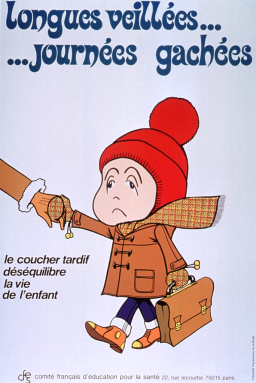 <p>Predominantly white poster with green and black lettering.  Title at top of poster.  Visual image is an illustration of a child with a sad face, dressed in a winter coat and hat, and carrying a book bag.  The child holds the extended hand of an adult who cannot be seen.  Caption in lower left portion of poster indicates that staying up too late is destabilizing for a child.  Publisher information at bottom of poster.</p>