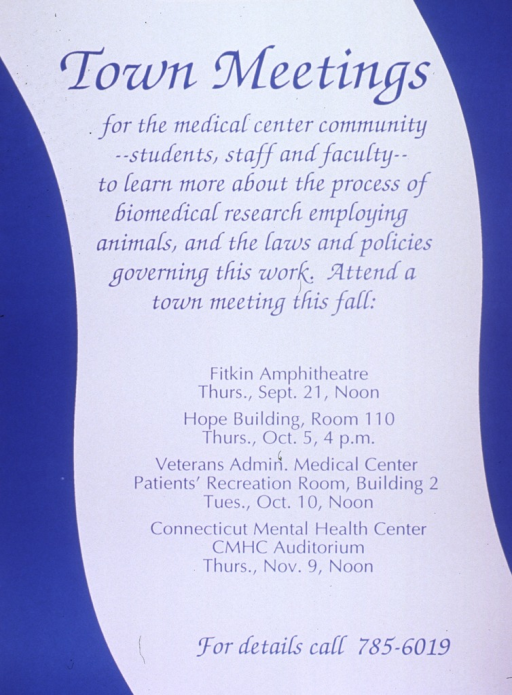 <p>Blue and white poster with blue lettering.  Title at top of poster.  Poster is all text announcing meetings for students, staff, and faculty to learn about biomedical research involving animals.  Four dates and locations listed.</p>