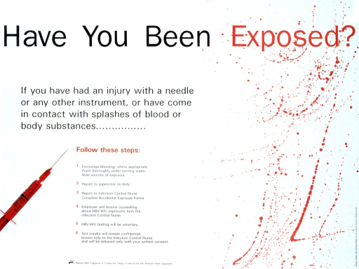 <p>White poster with black and red lettering. Title at top of poster in black, except the word &quot;exposed&quot; which is in red. A needle  appears on the left side of the poster and spatterings of blood appear on the right. Text advises what to do if you have been injured by a needle or other instrument.</p>