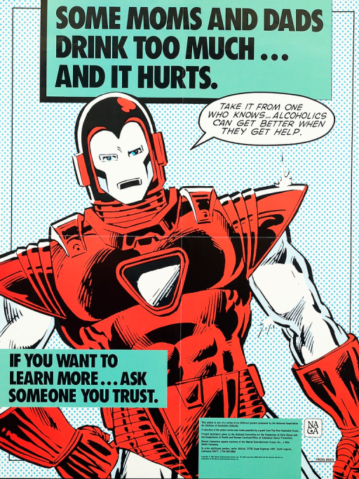 <p>Multicolor poster with black lettering.  Title at top of poster.  Visual image is an illustration of the Marvel Comics character Iron Man.  Iron Man speaks the caption.  Note on left side of poster near bottom.  Publisher and sponsor information at bottom of poster.</p>