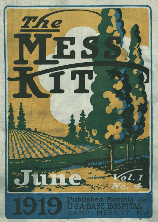 <p>Image of the cover page of The mess-kit, vol. 1, no. 4 showing a drawing of a rolling hills with pine trees.  Originally published by USA Base Hospital, Camp Merritt, New Jersey.</p>