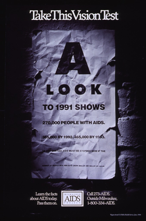 <p>Black and white poster with black and white lettering, illustrated with a crumpled sheet of paper attached to a wall.  The picture caption is set on the paper in imitation of an eye exam, so that each of the the seven lines is set in a smaller font than the preceding line(s).  The logo and telephone number of the Milwaukee AIDS Project appear at the bottom.</p>