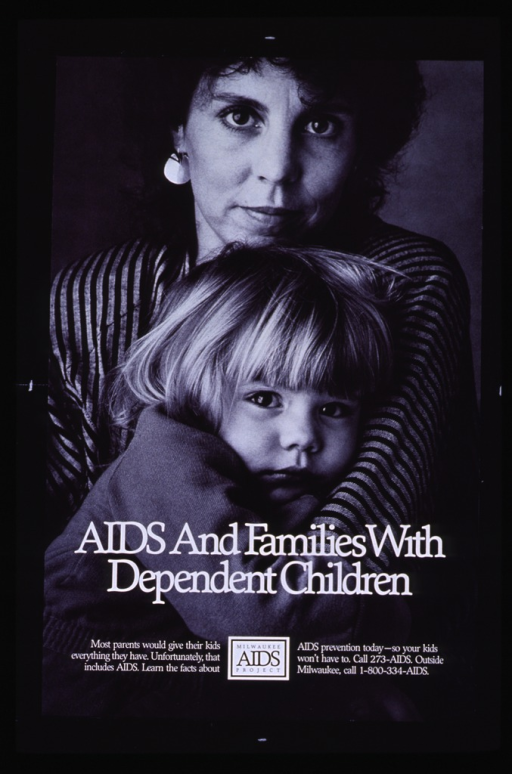 <p>Black and white poster with white lettering, illustrated with a photograph of a woman holding a young child.  The logo and telephone number of the Milwaukee AIDS Project appear at the bottom.</p>