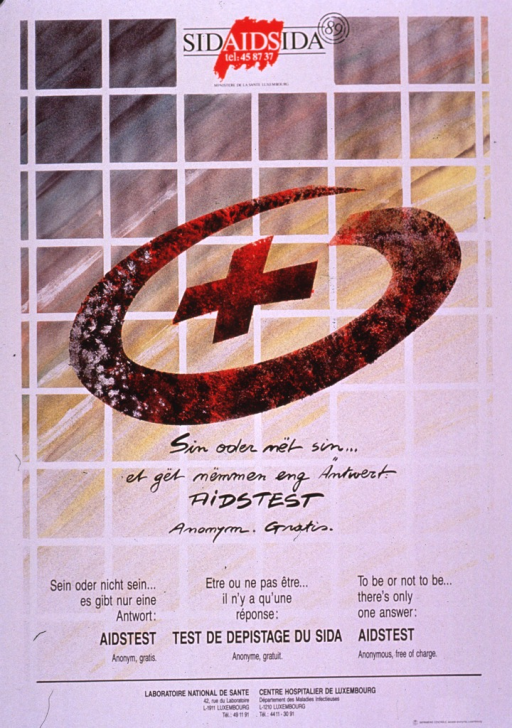 <p>Multicolor poster with black and white lettering.  Note, hotline number, and publisher information at top of poster.  Visual image is an illustration of a cross within an incomplete oval, superimposed on a grid.  Title in Letzeburgesch directly below illustration, then repeated in German, French, and English below.  Contact information for two testing locations at bottom of poster.</p>