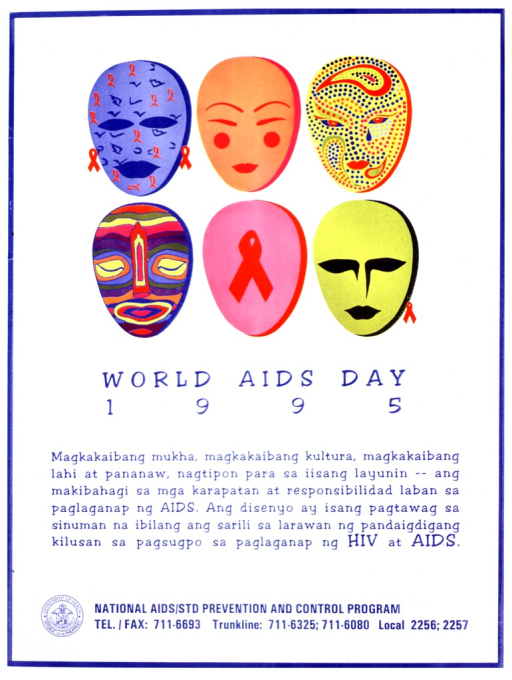 <p>White poster with blue lettering.  Visual image, in upper portion of poster, is an illustration of five colorful masks and an AIDS awareness red ribbon in on mask-shaped background.  Title below illustration.  Lengthy caption, in Tagalog (?), below title.  Publisher information at bottom of poster.</p>
