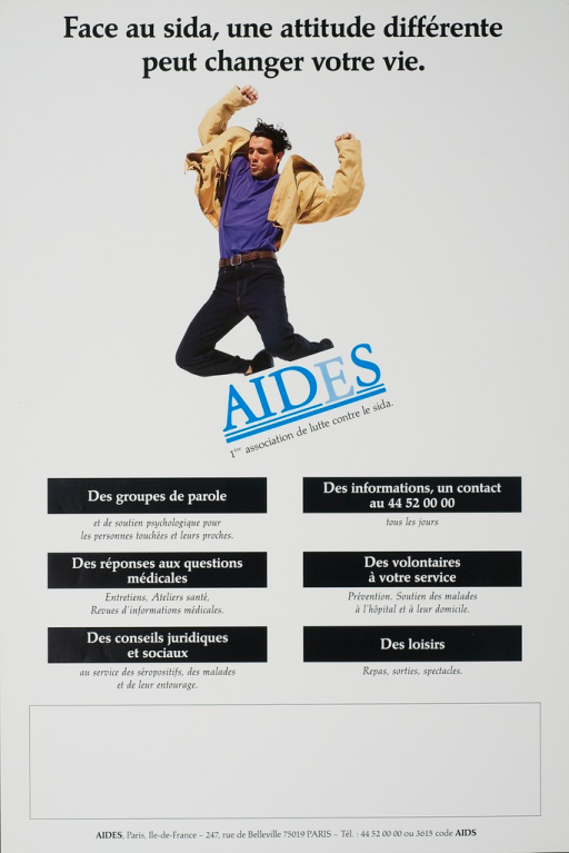 <p>White poster with black lettering, illustrated with a color photograph of a man jumping, his arms raised.  Where the man's feet should be is the logo of &quot;Aides&quot; set at an angle in blue.  The lower half of the poster describes the services offered by the association:  discussion groups, medical and legal advice, a hotline, a &quot;buddy&quot; system, and group activities.  The address and telephone number of &quot;Aides&quot; is listed at the bottom.</p>