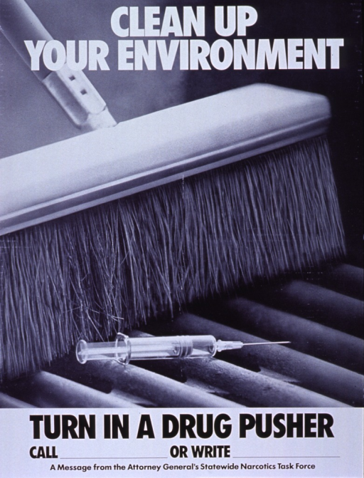 <p>Black and white poster.  Initial title words at top of poster in white lettering.  Dominant visual image is a reproduction of a b&amp;w photo showing a push broom sweeping a syringe over a grate.  Remaining title words at bottom of poster in black lettering, along with spaces to write in a phone number and address for contacting the authorities.</p>