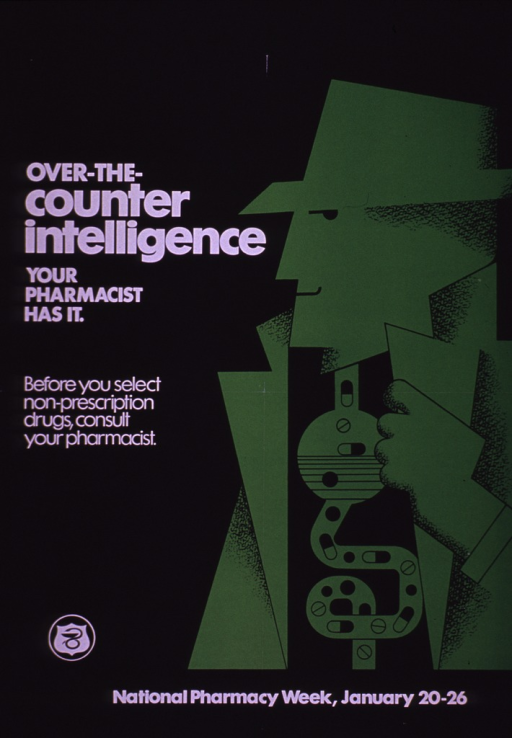 <p>Black and green poster with white lettering.  Title and caption on left side of poster.  Visual image is an illustration of a man in a hat and top coat.  His coat is open and reveals an abstract depiction of his gastrointestinal tract, which is filled with pills and capsules.  Note at bottom of poster.</p>