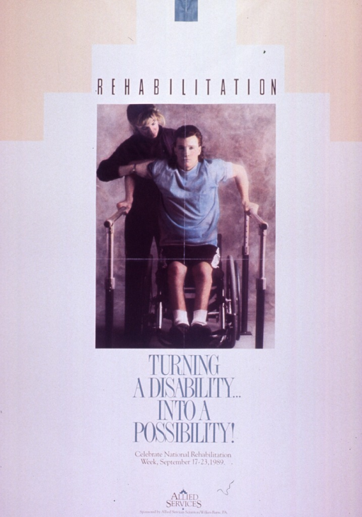 <p>Cream and tan poster with black and teal lettering.  Initial title word at top of poster.  Visual image is a color photo reproduction featuring a young man pushing himself up out of his wheelchair with the aid of parallel bars.  A health worker stands behind him to assist.  Remaining title text below photo.  Note below title text.  Publisher information at bottom of poster.</p>