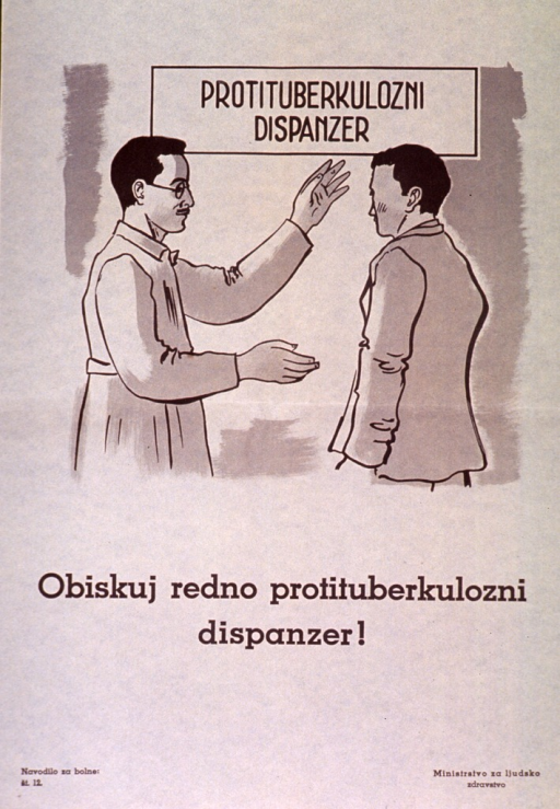 <p>Off-white poster with brown lettering.  Visual image is an illustration of a health worker showing a man into a &quot;protituberkulozni dispanzer,&quot; possibly a tuberculosis clinic.  Title below illustration urges frequent visits to this clinic.  Series statement in lower left corner.  Publisher information in lower right corner.</p>