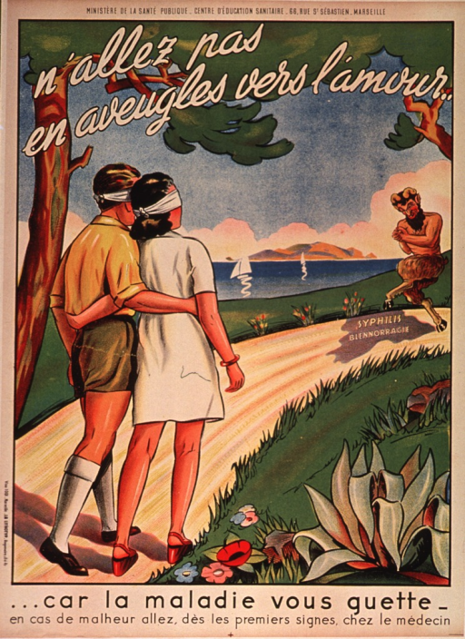 <p>Multicolor poster with black and white lettering.  Initial title phrase at top of poster.  Visual image is an illustration depicting a blindfolded man and woman walking on a dirt path with their arms around each other.  Sail boats are in the water to their left, grass and flora to their right.  A satyr awaits them down the path, rubbing his hands as if in delight.  The words syphillis and blennorragie (i.e.,gonorrhea) appear on the satyr's shadow.  Remaining title text and caption urging medical treatment at the first sign of a problem at bottom of poster.</p>