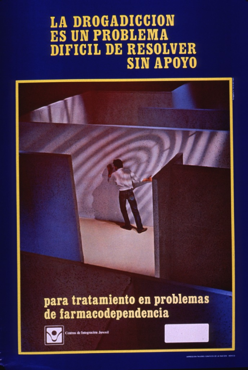 <p>Predominantly bright blue poster with yellow and white lettering.  Title at top of poster.  Visual image is an illustration of a man trapped in a maze.  Caption near bottom of illustration addresses treatment for drug dependence; a box for contact information is directly below the caption, though none is provided.  Publisher information near lower left corner.</p>