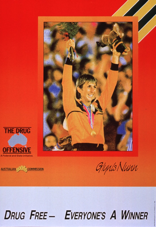 <p>Orange and white poster with multicolor lettering.  Upper portion of poster dominated by a reproduction of a color photo of Glynis Nunn, gold medalist in the heptathalon at the 1984 Olympics.  Title at bottom of poster.  Logos for the Drug Offensive and publisher on left side of poster.</p>