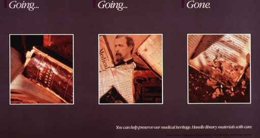 <p>Poster promoting library preservation.  Visual motif:  three photographs show deterioration of various library materials, including damaged book spine and brittle, crumbling paper.</p>