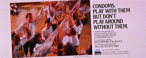 <p>Predominantly white poster with black lettering.  Title near upper right corner; caption below.  Publisher information near lower right corner.  Visual image is a color photo reproduction featuring a diverse group of teens playing in a gym.  They use several blown-up condoms as balloons and bat them back and forth over a net, as if playing volleyball.</p>