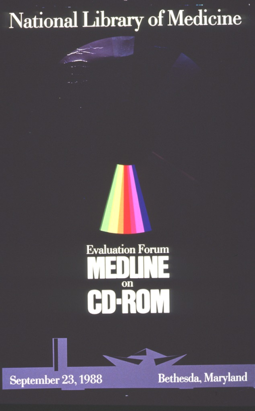 <p>Poster announcing forum September 1988.  Visual motif:  silver platter of a CD-ROM over abstracted profile of NLM/LHC buildings.</p>